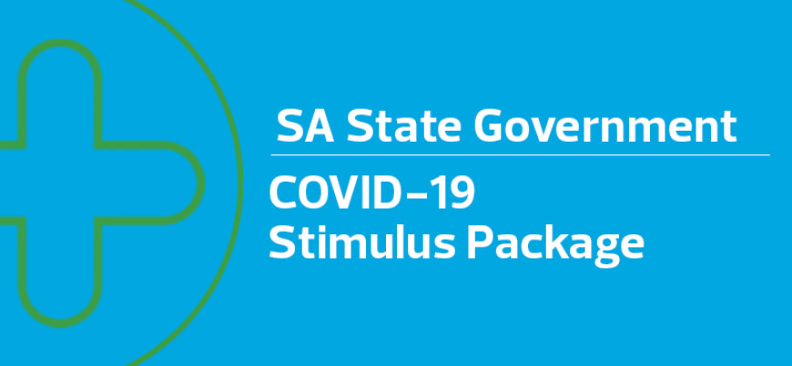 SA State Government's COVID-19 Stimulus Package – What you need to know