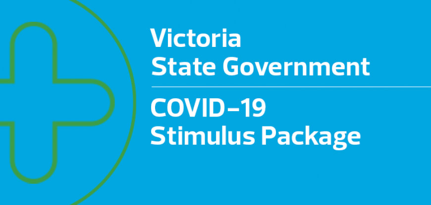 VIC State Government's COVID-19 Stimulus Package – What you need to know