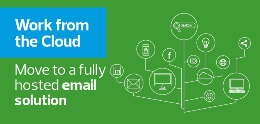 Work from the Cloud Part 3 - Move to a fully hosted email solution