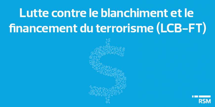 Lutte contre le blanchiment et le financement du terrorisme (LCB-FT)
