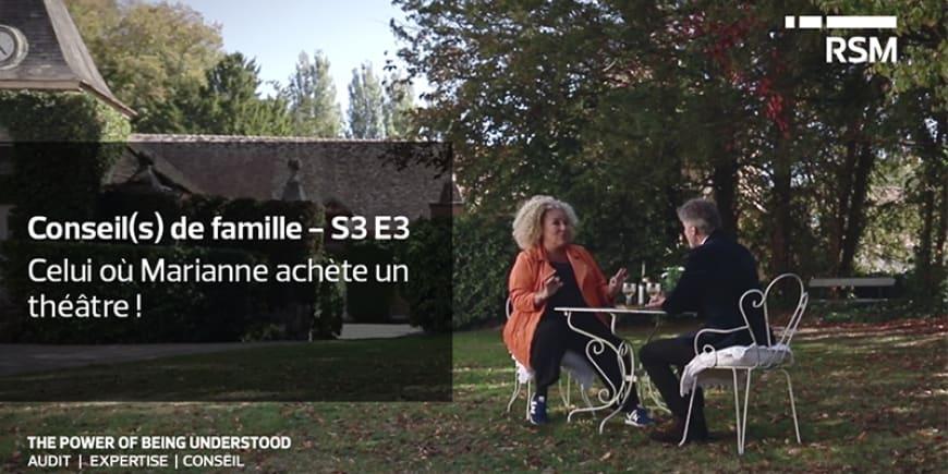 Conseil(s) de famille - S3 E2 - Celui où Marianne a la folie des grandeurs.