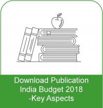 India Budget 2018– Key Aspects