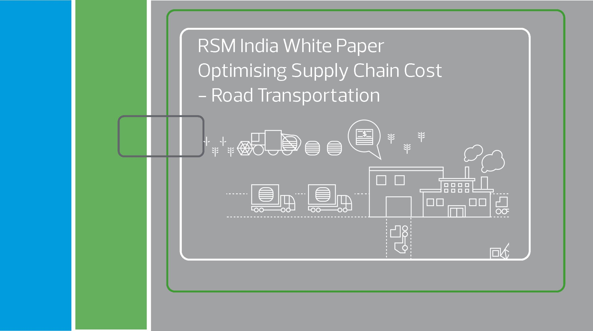 RSM India White Paper - Optimising Supply Chain Cost - Road