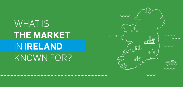 What is the market in Ireland known for?