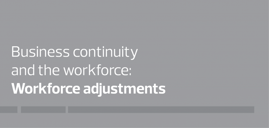Business continuity and the workforce: workforce adjustments