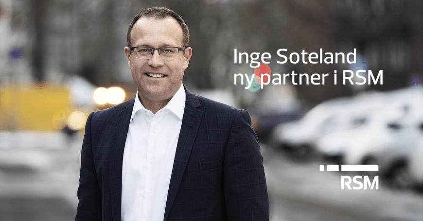Inge Soteland ny partner i RSM Norge