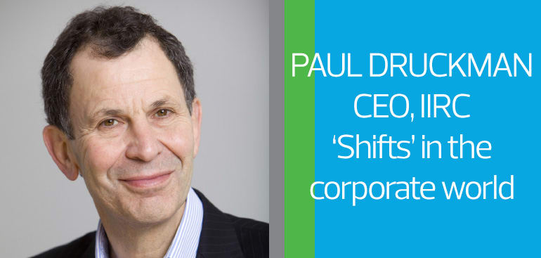 Paul Druckman, CEO of the IIRC, on the 'shifts' in the corporate world