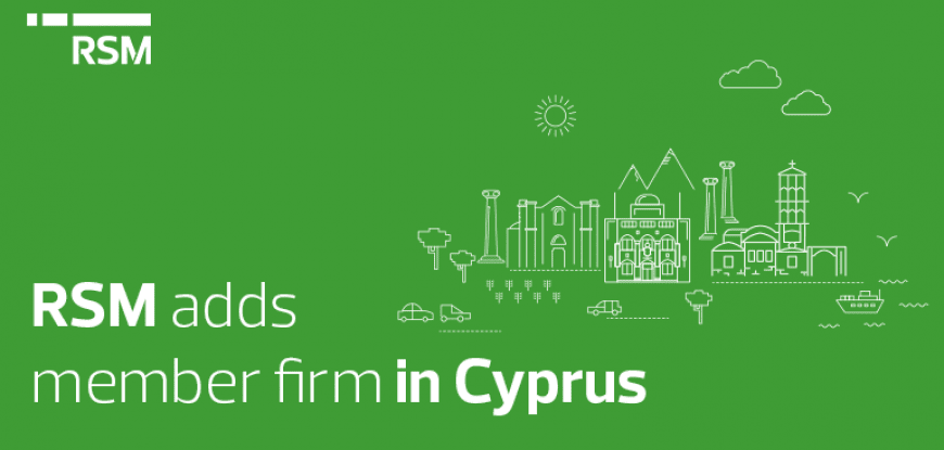 RSM adds member firm in Cyprus