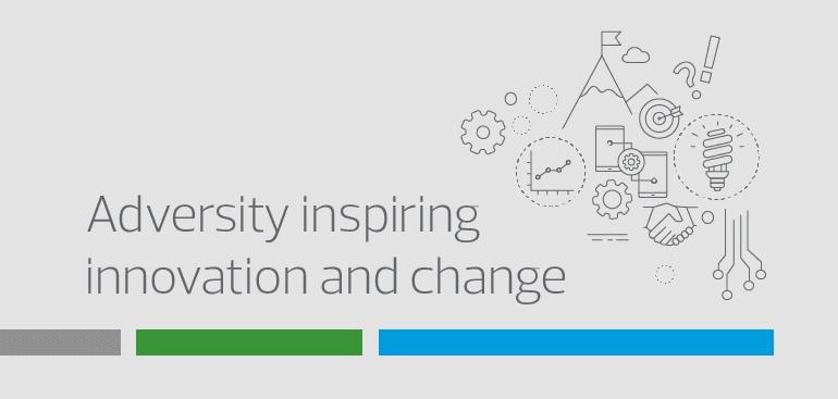 Adversity inspiring innovation and change