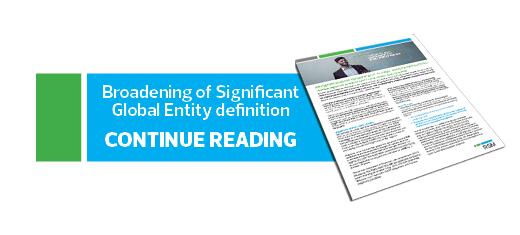 Read the full report on broadening of Significant Global Entity definition.