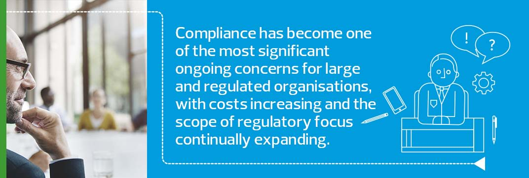 Compliance has become one of the most significant ongoing concerns for large and regulated organisations, with costs increasing and the scope of regulatory focus continually expanding.