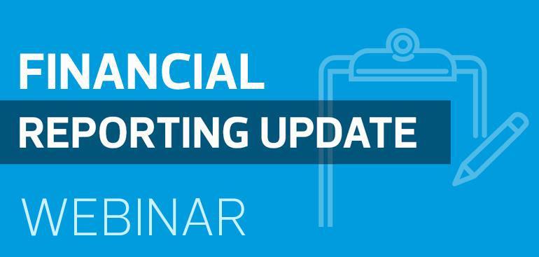 Financial Reporting Update Webinar