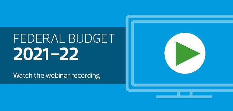 Federal Budget 2021-22 webinar