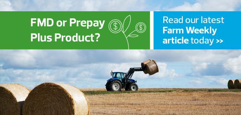Farm Management Deposit (FMD) or Prepay Plus product?