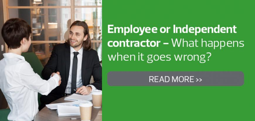 Employee or Independent contractor - What happens when it goes wrong?