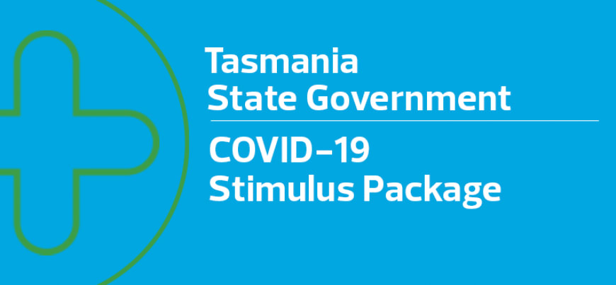 TAS State Government's COVID-19 Stimulus Package – What you need to know