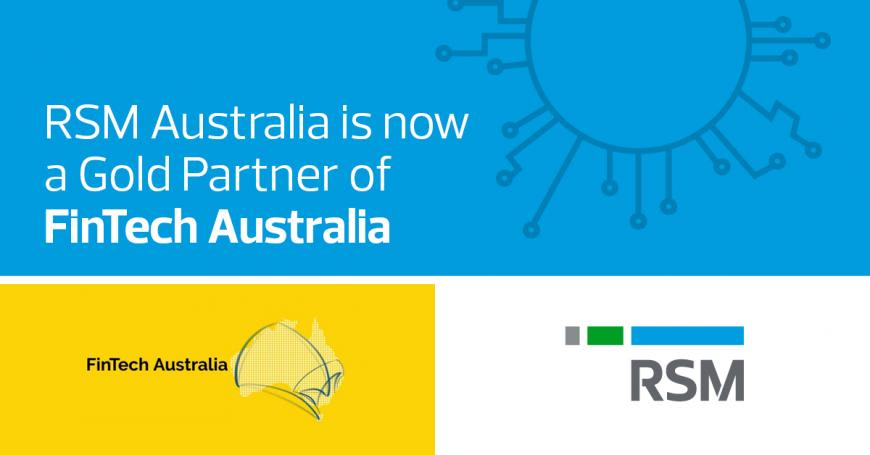 RSM Australia joins FinTech Australia as a gold partner
