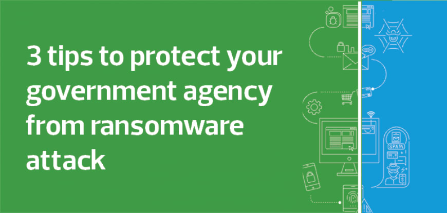3 tips to protect your government agency from a ransomware attack