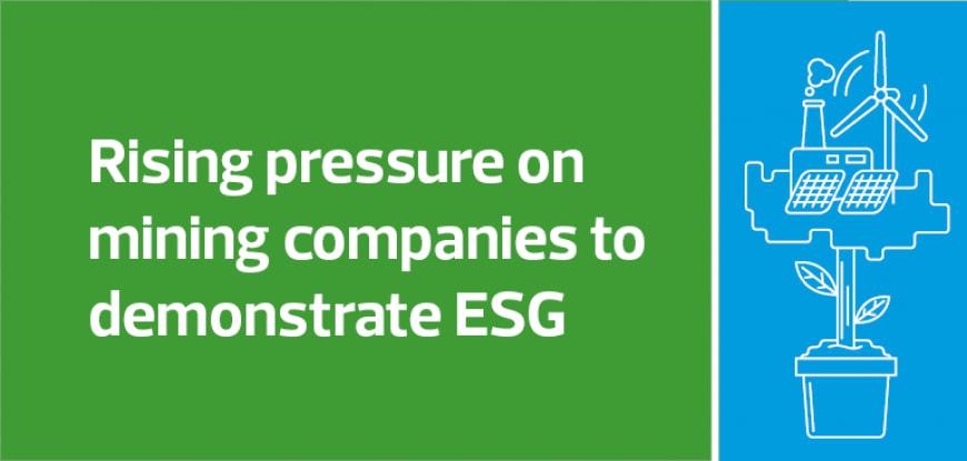 Rising pressure on mining companies to demonstrate ESG