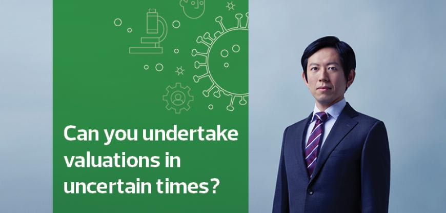 Can you undertake valuations in uncertain times?