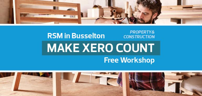 Make Xero Count Workshop (Property & Construction)   RSM in Busselton