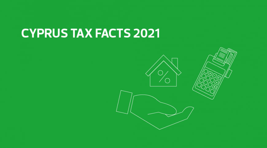 Cyprus Tax Facts 2021