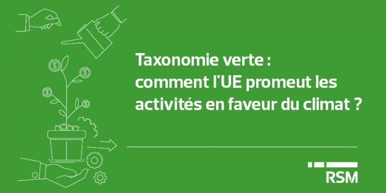 Taxonomie verte : comment l'UE promeut les activités en faveur du climat ?