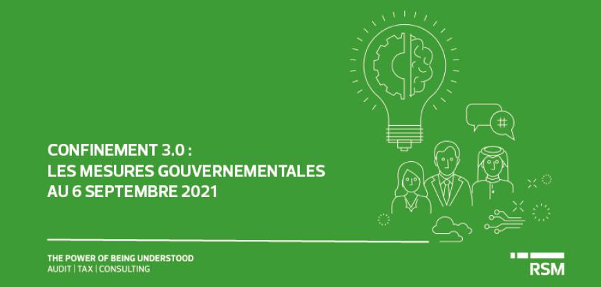 Les mesures gouvernementales au 6 septembre 2021