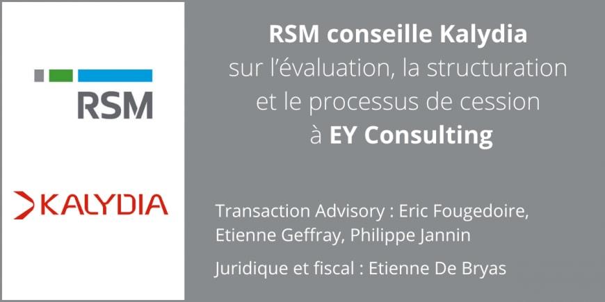 RSM conseille Kalydia sur l'évaluation, la structuration des actifs, et le processus de cession à EY Consulting