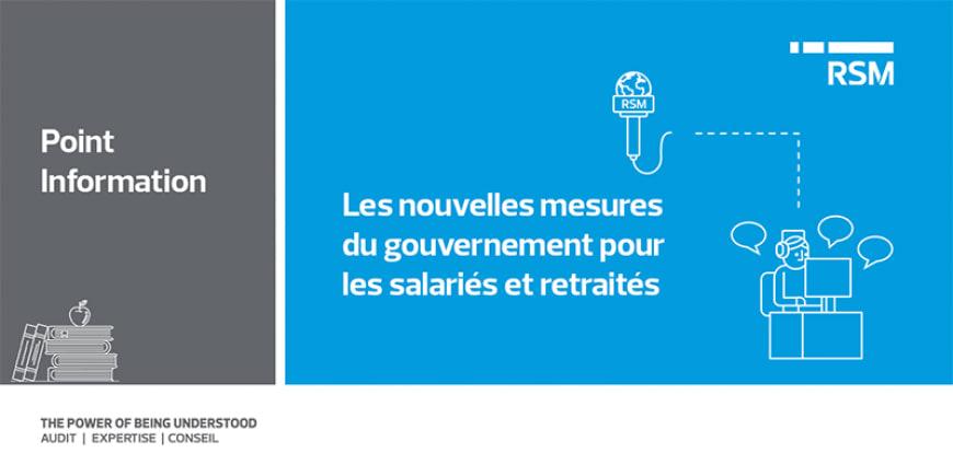 Les nouvelles mesures du gouvernement pour les salariés et retraités