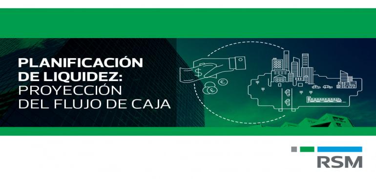PLANIFICACIÓN DE LIQUIDEZ: PROYECCIÓN DEL FLUJO DE CAJA