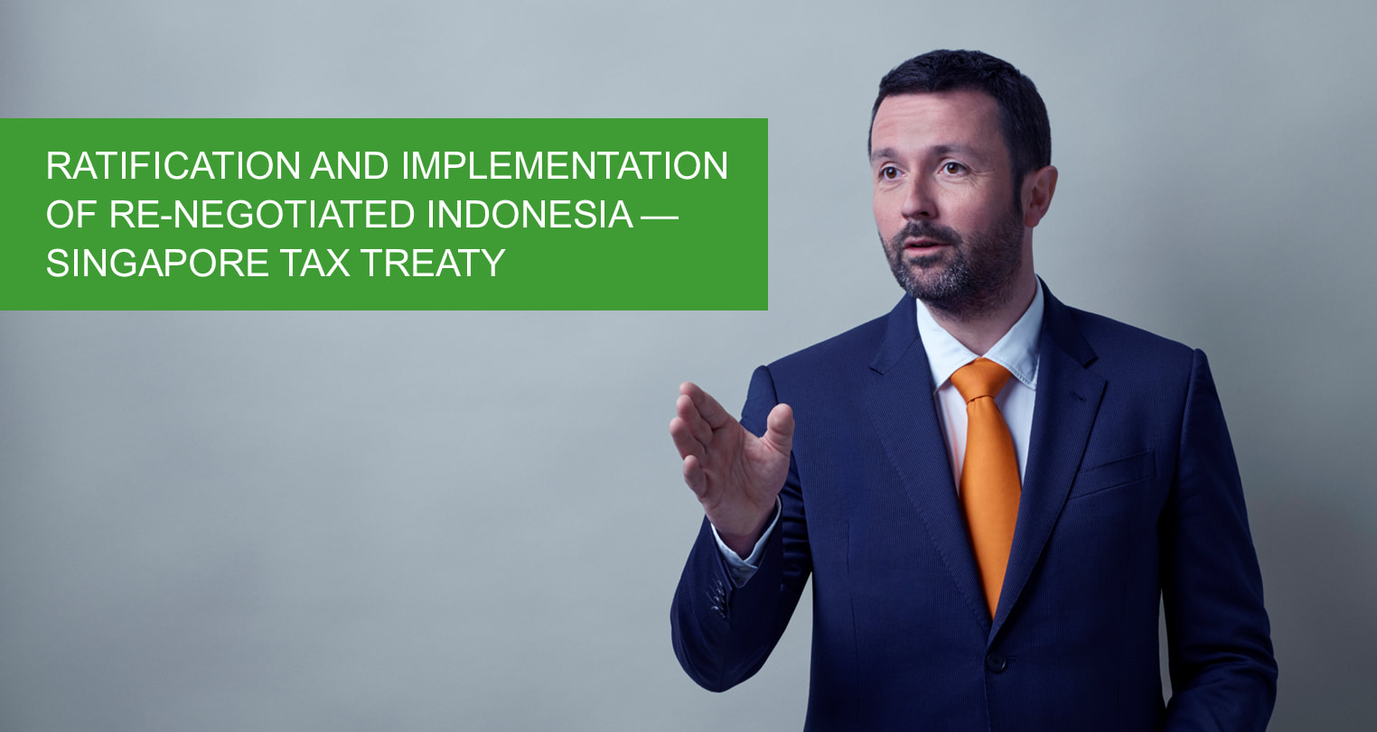 ratification_and_implementation_of_re-negotiated_indonesia-singapore_tax_treaty.png