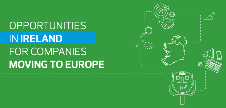 Opportunities in Ireland for companies moving to Europe
