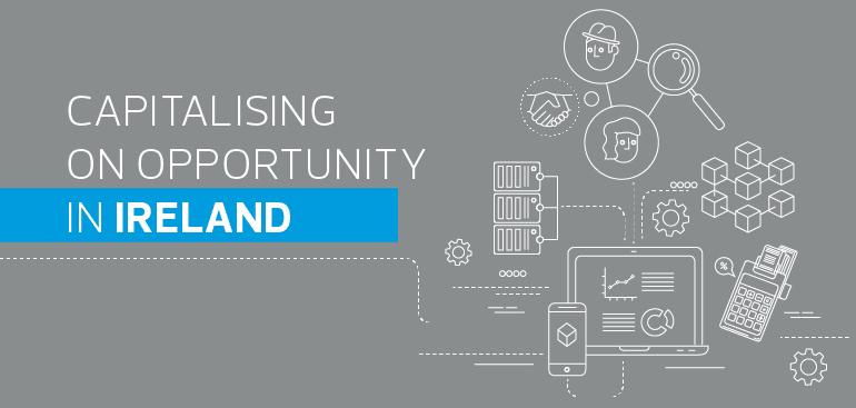 Capitalising on opportunity in Ireland