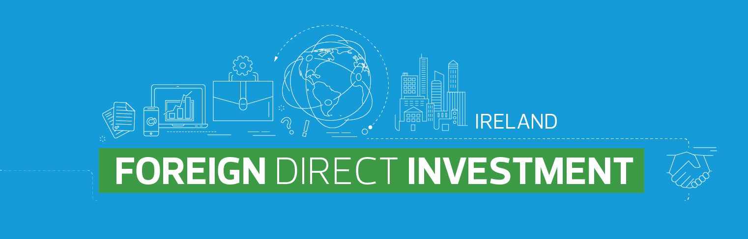 Foreign Direct Investment - Ireland Guide