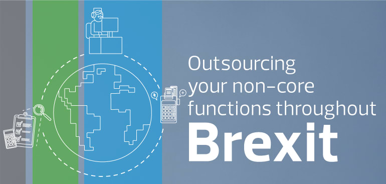 Outsourced business services - allowing you to focus on your key business and strategic objectives throughout Brexit