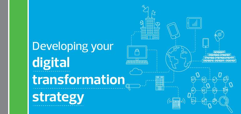Developing your digital transformation strategy