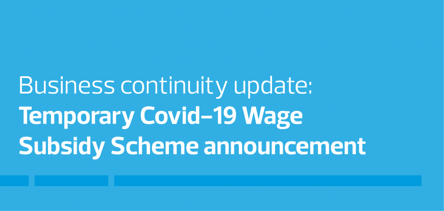 The Temporary COVID-19 Wage Subsidy Scheme