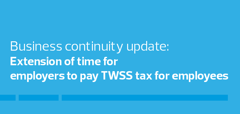 Extension of time for employers to pay TWSS for employees