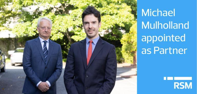 RSM Ireland appoints Michael Mulholland as Audit and Assurance Partner