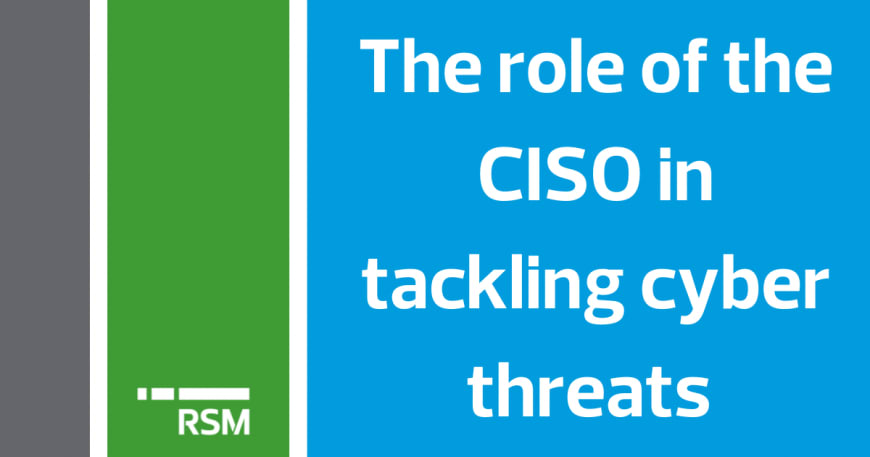 The role of the CISO in tackling cyber threats