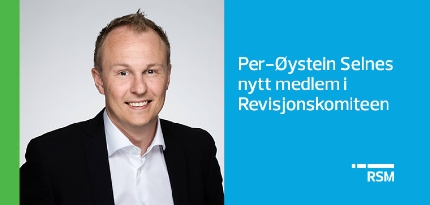 Per-Øystein Selnes nytt medlem i Revisjonskomiteen