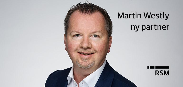 Vi gratulerer Martin Westly som ny partner i RSM Norge