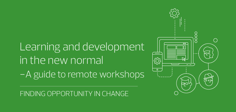 Learning and development in the new normal - A guide to remote workshops