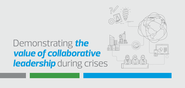 Demonstrating the value of collaborative leadership during crises