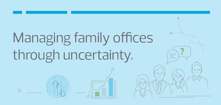 Managing family offices through uncertainty