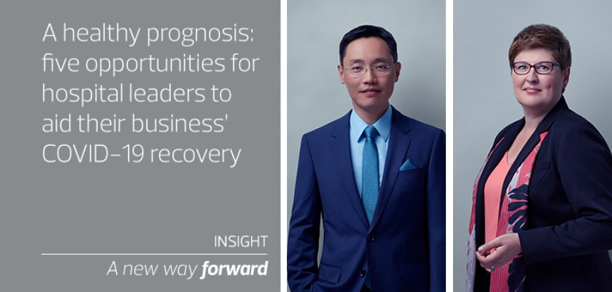 A healthy prognosis: five opportunities for hospital leaders to aid their business' COVID-19 recovery