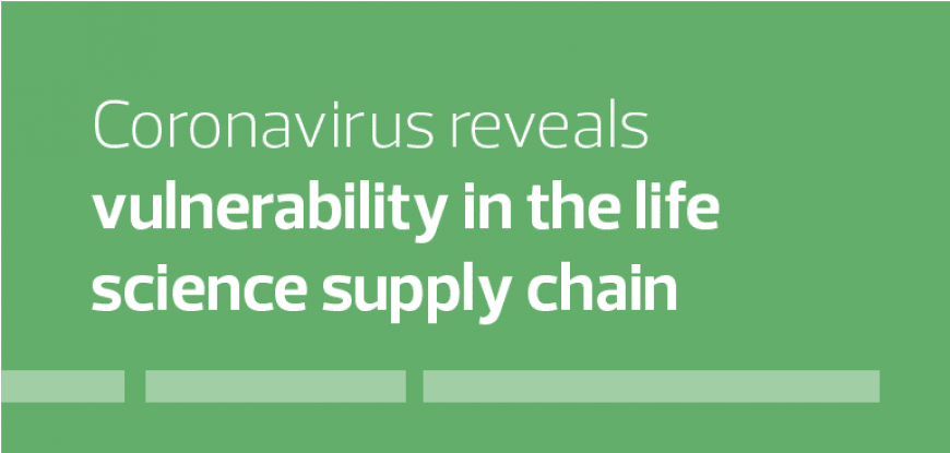 Coronavirus reveals vulnerability in the life science supply chain
