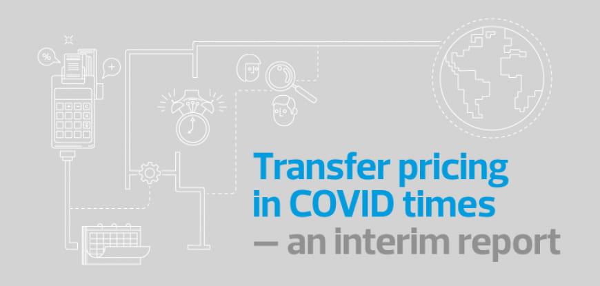 Transfer pricing in COVID times – an interim report