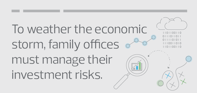 To weather the economic storm, family offices must manage their investment risks